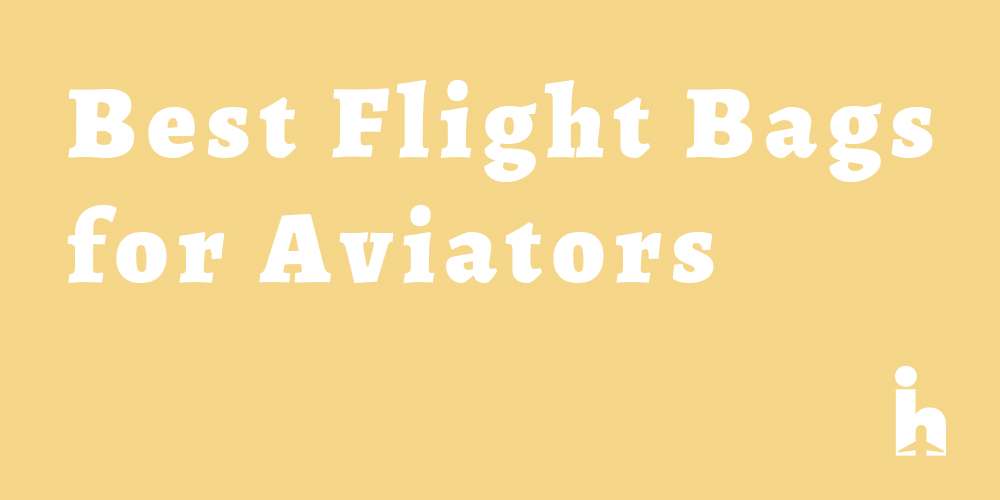 Best Pilot Flight Bags For Aviators
